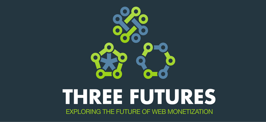 Cover image for Three futures: A whitepaper that explores the future of web monetization